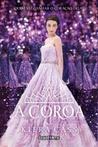 A Coroa by Kiera Cass