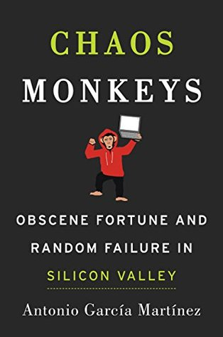 Chaos Monkeys: Obscene Fortune and Random Failure in Silicon Valley EPUB