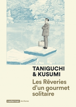Les Rêveries d'un gourmet solitaire by Jirō Taniguchi