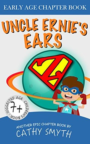 Chapter Book For Kids : Uncle Ernie's Ears: Short Stories for Kids, Chapter Books, ebook for Kids, Bedtime Stories For Kids, Children Books, Early Readers (7+)