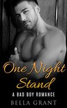 ONE NIGHT STAND (A Billionaire Bad Boy Romance)