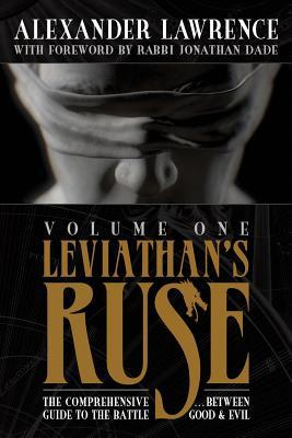 Leviathan's Ruse, Vol. 1: The Comprehensive Guide to the Battle Between Good and Evil