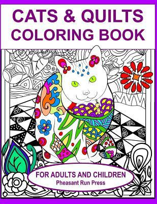 Cats and Quilts Coloring Book for Adults and Children: 24 Coloring Pages Featuring Cats and the Quilts They Love