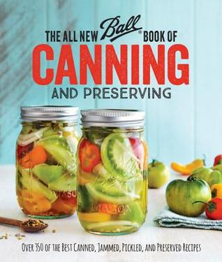 The all new ball book of canning and preserving over 350 of the 26245632 forumfinder