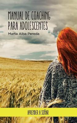Manual de Coaching Para Adolescentes. par Marta Alba Pereda