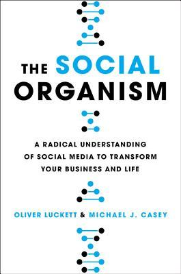 The Social Organism: How Social Media Is Growing, Evolving, and Changing Who We Are EPUB