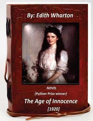 The Age of Innocence (1920): (pulitzer Prize Winner) by Edith Wharton
