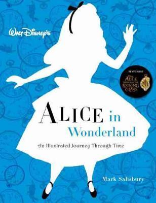 Walt Disney's Alice in Wonderland: An Illustrated Journey Through Time por Mark Salisbury