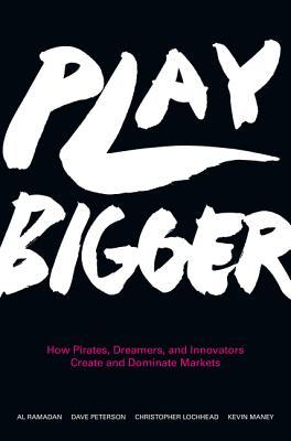 Play Bigger by Al Ramadan