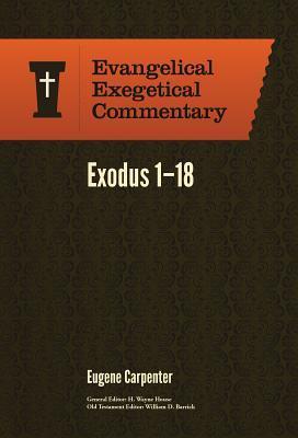 Exodus 1 - 18: Evangelical Exegetical Commentary