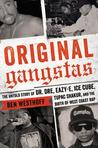 Original Gangstas by Ben Westhoff