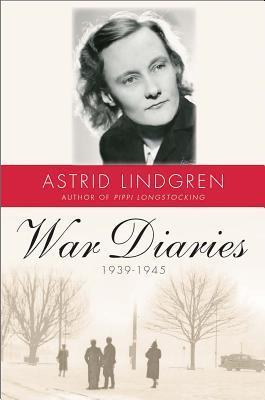 War Diaries, 1939–1945 - Astrid Lindgren