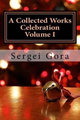 A Collected Works Celebration Volume I: Russian Edition