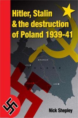 Hitler, Stalin and the Destruction of Poland: Explaining History