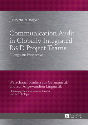 Communication Audit in Globally Integrated Ru38d Project Teams: A Linguistic Perspective