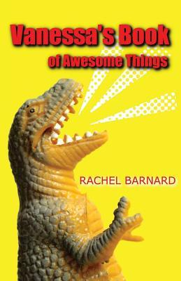Vanessa's Book of Awesome Things by Rachel Barnard