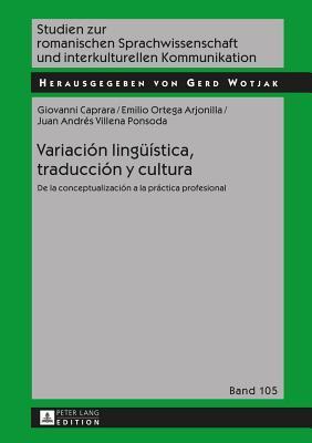 Variacion Lingueistica, Traduccion y Cultura: de La Conceptualizacion a la Practica Profesional