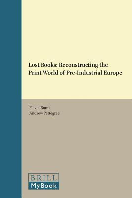Lost Books: Reconstructing the Print World of Pre-Industrial Europe