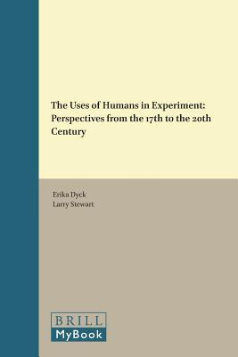 The Uses of Humans in Experiment: Perspectives from the 17th to the 20th Century