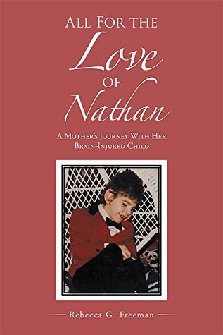 All For the Love of Nathan: A Mother's Journey With Her Brain-Injured Child