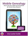 Mobile Genealogy - How to Use Your Tablet and Smartphone for Family History Research