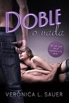 Doble o Nada by Verónica L. Sauer