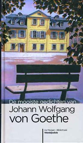 De mooiste gedichten van Johann Wolfgang von Goethe