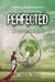 Perfected (Book 3 of The Elected Series)