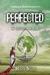 Perfected (Book 3 of The El...