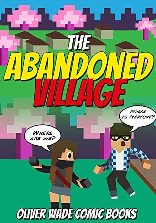 The Abandoned Village: The Enchanted Book - A Minecraft Comic Book: Minecraft Picture Book Graphic Novel for Kids and Children - Adventure, Battling, ... Village - Minecraft Comic Books 1)