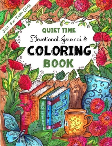 Just for Teen Girls Quiet-Time Devotional Journal & Coloring Book: Trust in the Lord with All Your Heart - 365 Pages of Faith, Joy & Creativity