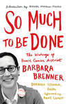 So Much to Be Done by Barbara  Brenner