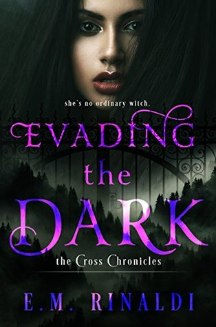 Evading the Dark (The Cross Chronicles, #1)