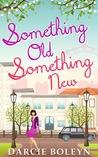 Something Old, Something New by Darcie Boleyn
