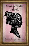A los pies de palacio by Carmen Romero Lorenzo