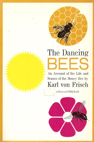 the-dancing-bees-an-account-of-the-life-and-senses-of-the-honey-bee
