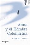 Anna y el Hombre Golondrina by Gavriel Savit