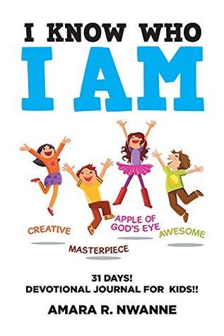I Know Who I Am: 31 DAYS! Devotional Journal For Kids!!