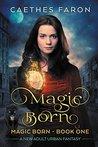 Magic Born by Caethes Faron