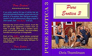 Pure Erotica 3 [7 Hot and steamy erotic stories for your reading pleasure]