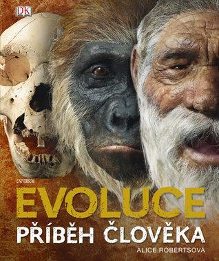 Ebook Evoluce - Příběh člověka by Alice  Roberts TXT!