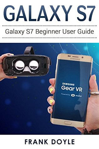 Galaxy S7: Galaxy S7 Beginner User Guide