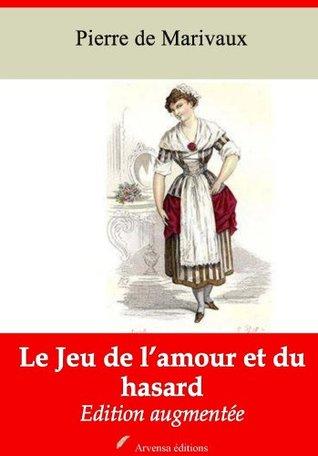 Le Jeu de l'amour et du hasard - Nouvelle édition augmentée (Annoté)