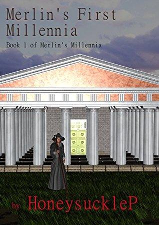 Merlin's first millennia: book 1 of merlin's millennia par Honeysucklep