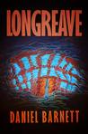 Longreave by Daniel   Barnett