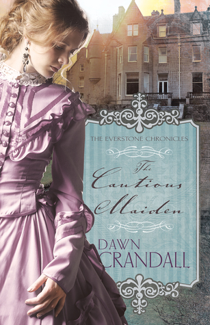 The Cautious Maiden (The Everstone Chronicles, #4)