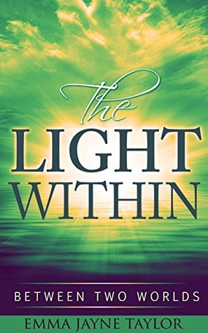 The Light Within: Between Two Worlds