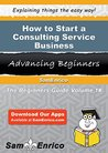 How to Start a Consulting Service Business