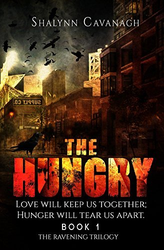 The Hungry: Love will keep them together; Hunger will tear us apart (The Ravening Trilogy Book 1)