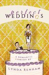 Perfect Weddings: A Romantic Comedy